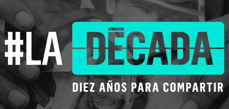 Documental #LaDécada